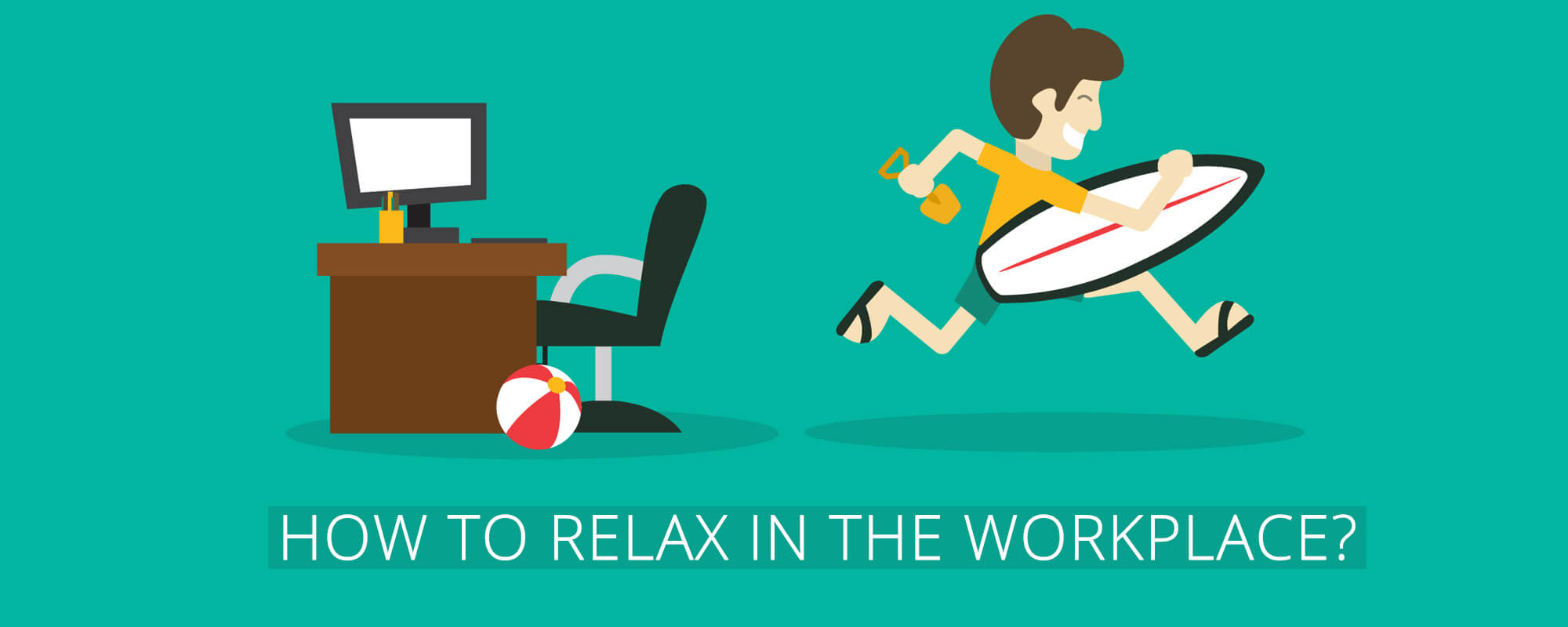 How to Relax in the Workplace?