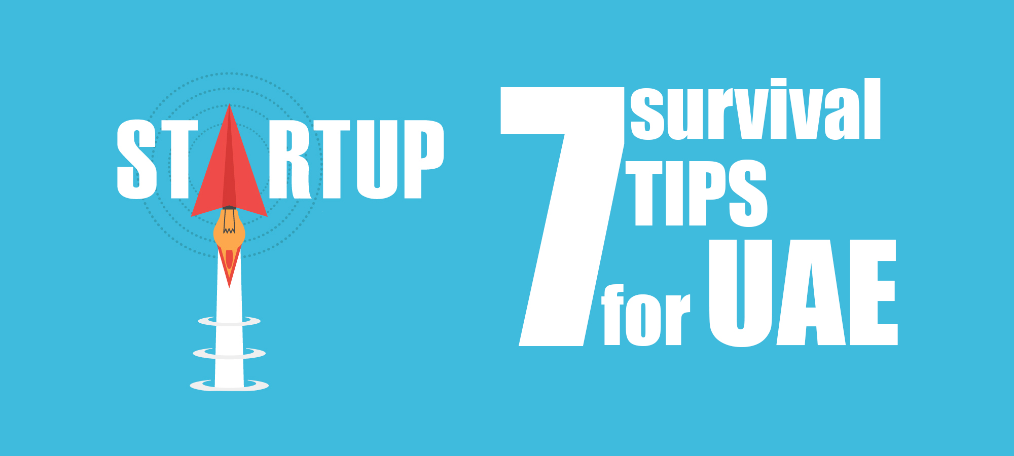 Top 7 Survival Tips For UAE Startup